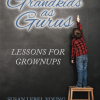 Grandkids as Gurus: Lessons for Grownups